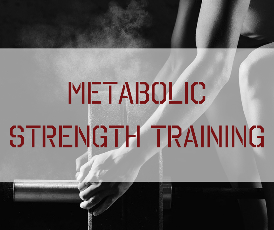 Metabolic Strength Training